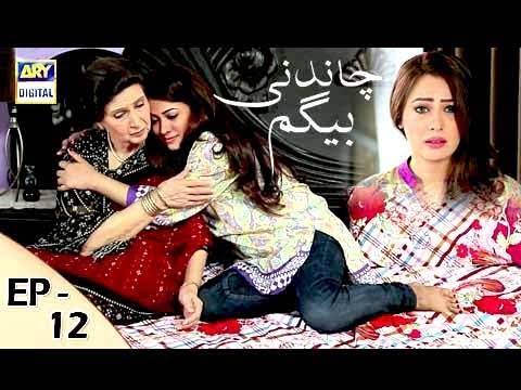 Chandni Begum - Episode 12 - 17th October 2017 - ARY Digital Drama