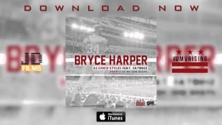 DJ Chris Styles Feat: FatBoiz - Bryce Harper