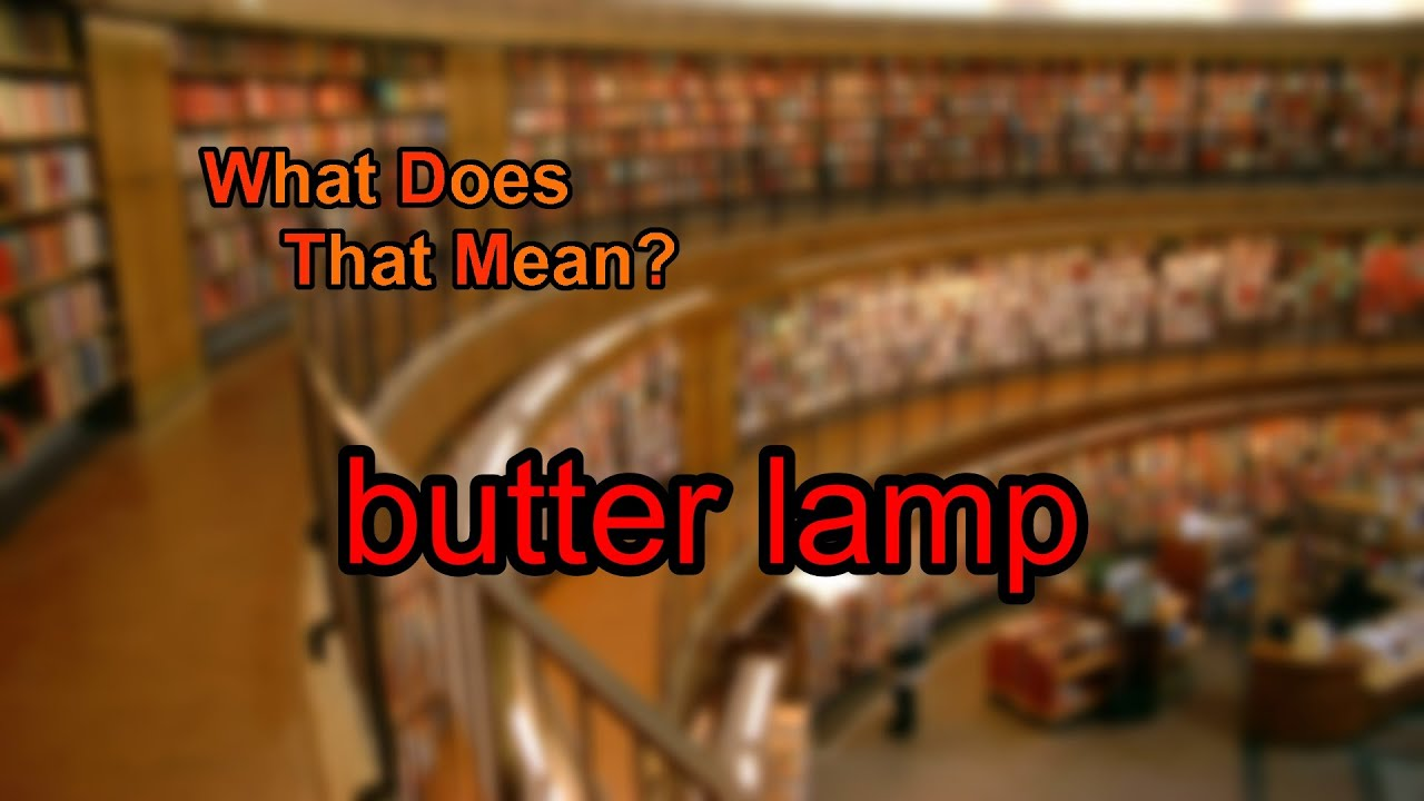 Good What Does Butter Lamp Mean?