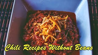 Chili Recipes Without Beans