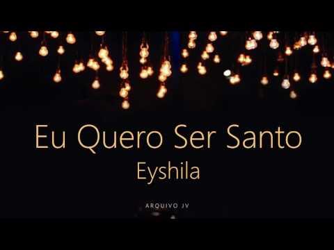 Eyshila - Eu Quero Ser Santo (Playback com LETRA)