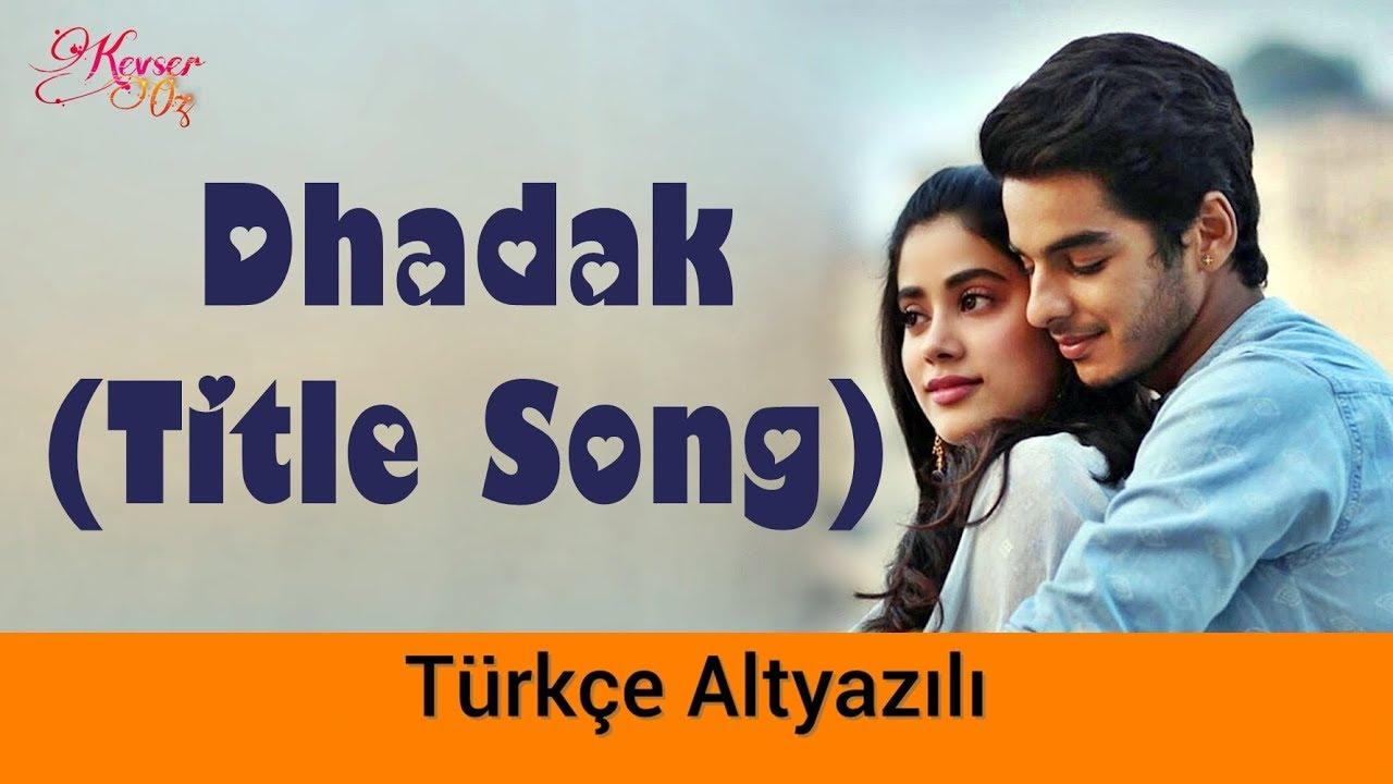 Dhadak (Title Track) - Türkçe Altyazılı | Ah Kalbim