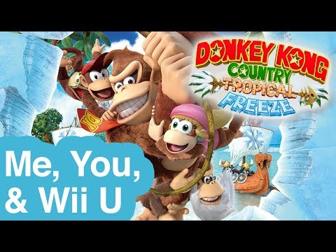 Pat and Ashley play Donkey Kong: Tropical Freeze — Me, You,  and Wii U
