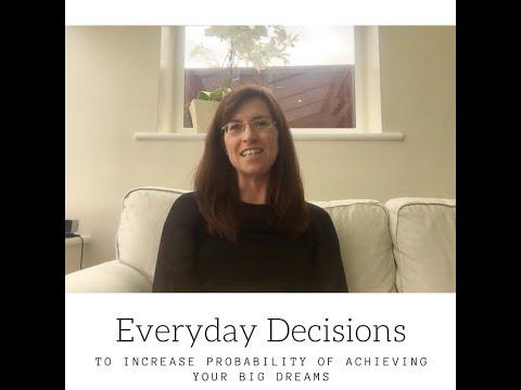 Achieve your big goals through everyday decisions