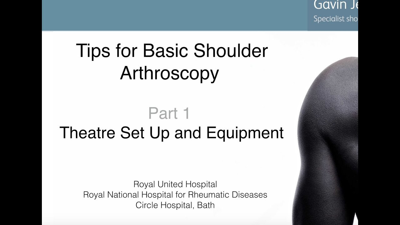 Tips for Basic Shoulder Arthroscopy Part 1-Theatre set up and ...