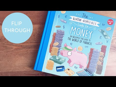THE KNOW NONSENSE GUIDE TO MONEY BOOK FLIP THROUGH by Quarto Kids