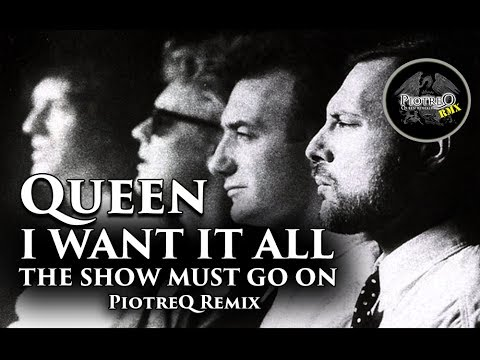 Queen - I Want It All / The Show Must Go On (PiotreQ Remix) [MUSIC VIDEO]