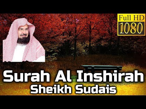 Surah Al Inshirah سورة الانشراح - Sheikh Sudais عبد الرحمن السديس - English Translation/Explanation
