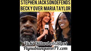 Stephen Jackson Defends Becky Over Maria Taylor - Vicki Dillard