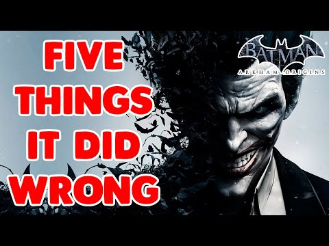 5 Things Batman Arkham Origins Did Wrong |