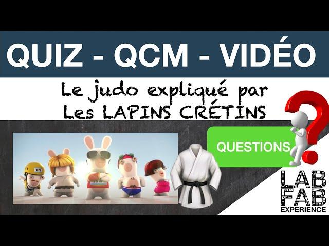 Quiz - QCM - Le judo expliqué par les Lapins crétins - Questions