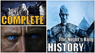 The Complete History of the Night\'s King and the White Walkers