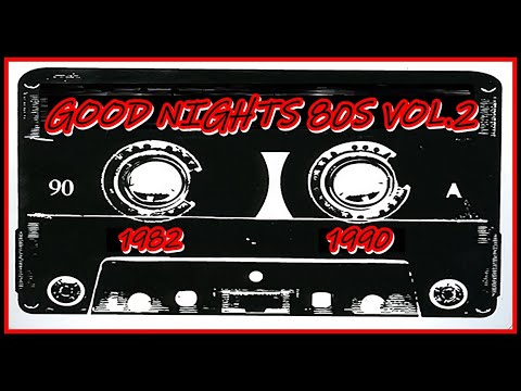 GOOD Nights 80s Vol.2 (1982/1990) [80s/Flashback/Italo Disco/SynthPop/Pop/Classic Rock]