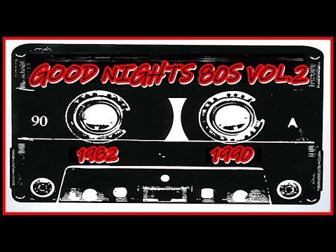 GOOD Nights 80s Vol.2 (1982/1990) [80s/Flashback/Italo Disco/SynthPop/Pop/Classic Rock]