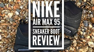 Best winter boot? NIKE AIR MAX 95 SNEAKER BOOT Review + On Foot