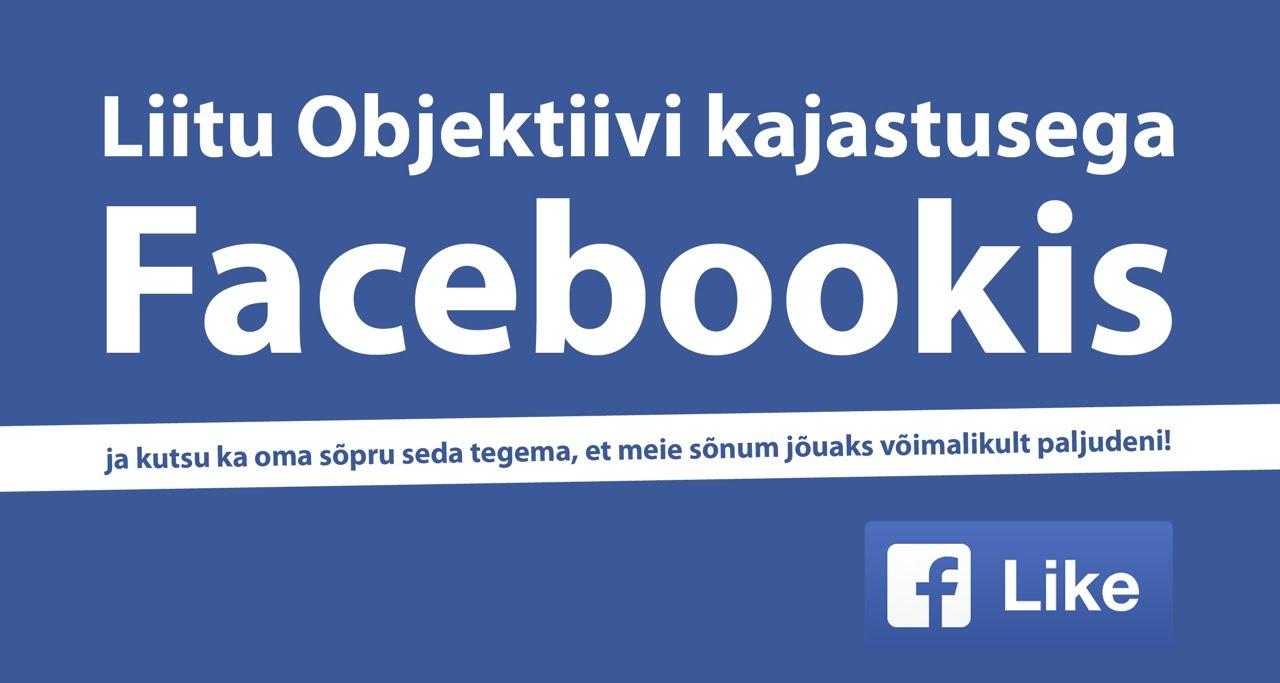 Liitu Objektiivi kajastusega Facebookis!