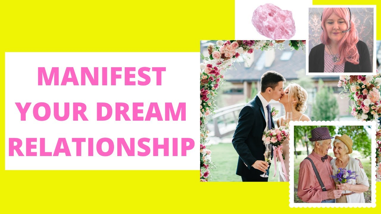 Manifest Your Dream Relationship