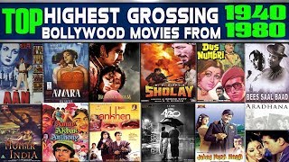 Top Highest Grossing Bollywood Movies From 1940-1980  Highest grossing film of those respective year
