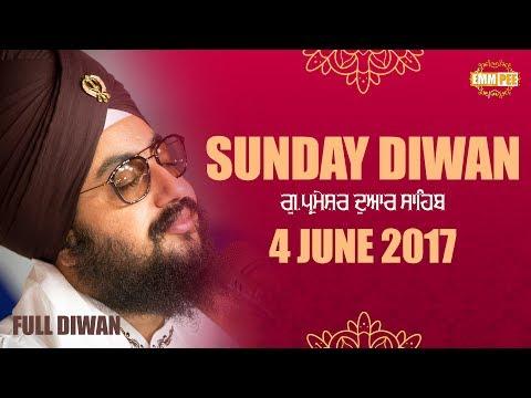 SUNDAY DIWAN | 4 JUNE 2017 | G.Parmeshar Dwar | Bhai Ranjit Singh Khalsa Dhadrianwale