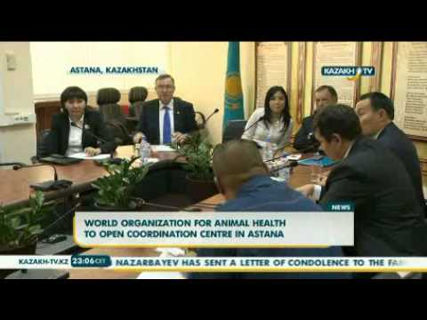 World Organization for Animal Health to open coordination centre in Astana