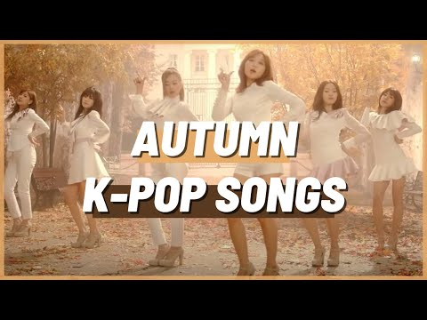 60 K-POP SONGS TO ADD TO YOUR AUTUMN PLAYLIST