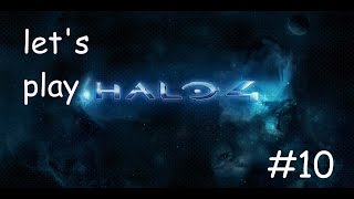 LET'S HAVE A TALK |Let's play halo 4 co-op episode 10