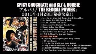 日本人レゲエアーティストとしては初、第57回グラミー賞ベスト・レゲエ・アルバム部門ノミネート!「ずっと」でおなじみのSPICY CHOCOLATE、世界最強リズム隊SLY ...