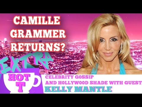 Camille Grammer Returning To REAL HOUSE WIVES OF BEVERLY HILLS?  Extra HOT T WITH Kelly Mantle