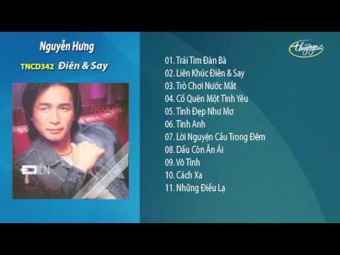Điên & Say - Nguyễn Hưng
