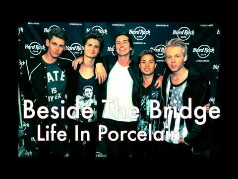 Life In Porcelain - Beside The Bridge (Official 2015)