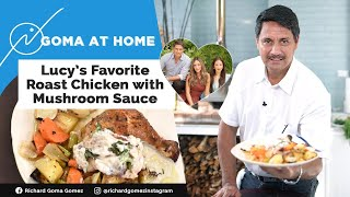 Goma At Home: Lucy's Favorite Roast Chicken With Mushroom Sauce