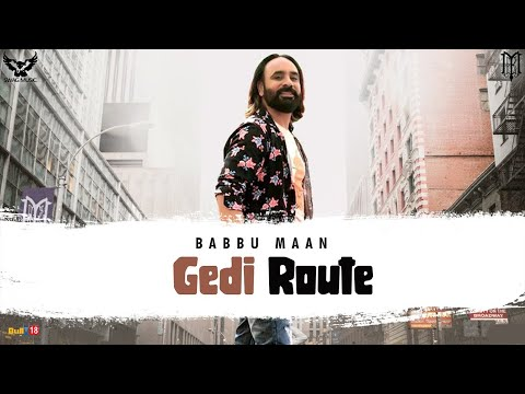 Babbu Maan   Gedi Route | Latest Punjabi Song 2020