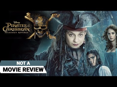 Pirates of the Caribbean: Salazar's Revenge | Not A Movie Review | Sucharita Tyagi