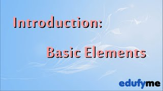 Edufyme Intermediate C++ : Level 1 Topic 2 - Basic Elements