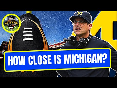How Close IS Michigan To CFB Playoff Contention? (Late Kick Cut)