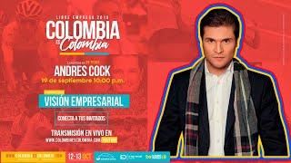 Andres Cock - Visión Empresarial - Colombia es Colombia