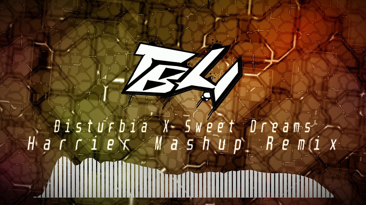 Disturbia x Sweet Dreams (Harrier Mashup Remix)