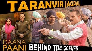 Daana paani | Behind the scenes | Tarnvir singh Jagpal