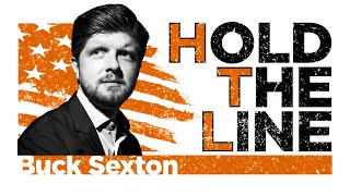 Hold The Line w/ Buck Sexton