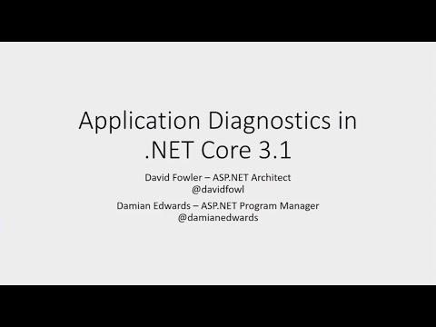 Application Diagnostics in .NET Core 3.1 - Damian Edwards & David Fowler