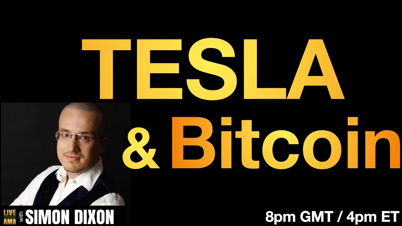 🎬 Simon Dixon: TESLA & Bitcoin | Live​ AMA with Simon Dixon