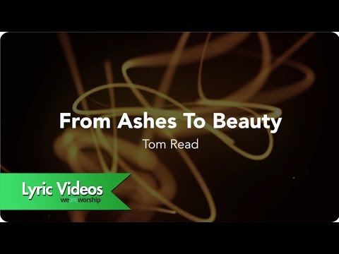 From Ashes To Beauty - Lyric Video