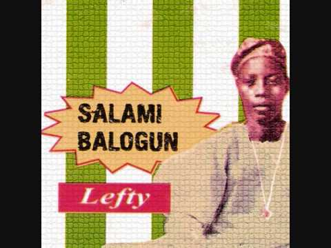 LEFTY SALAMI BALOGUN - Siko Aremu