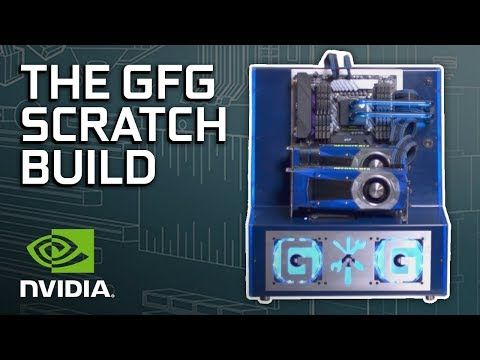 GeForce Garage - The Scratch Build