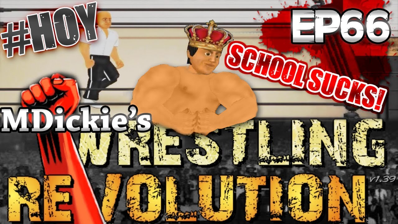 Mdickies Wrestling Revolution Ep 66 Wrestling School Sucks Youtube