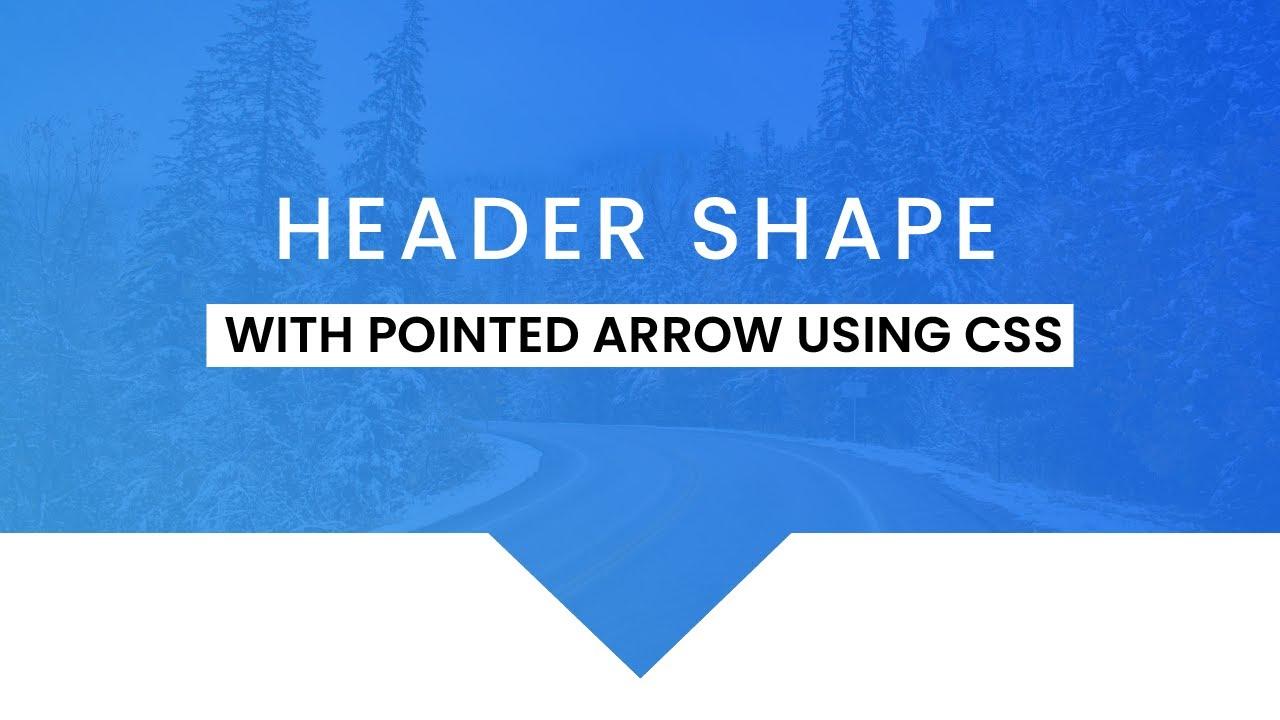 Responsive Pointed Arrow Header Shape | CSS Header Shape