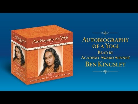 Autobiography of a Yogi Read by Academy Award-winner Sir Ben Kingsley