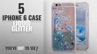 Top 5 IPhone 6 Case Liquid Glitter [2018 Best Sellers]: iPhone 6 Case, iPhone 6S Case, Crazy Panda