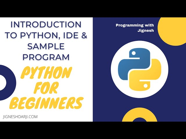 Introduction to Python, IDE & Sample Program | Learn Python with an easy way | Python for Beginners