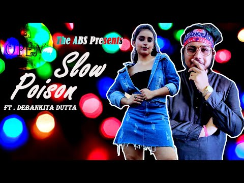 Slow Poison | The ABS ft. Debankita Dutta | Official Music Video 2020